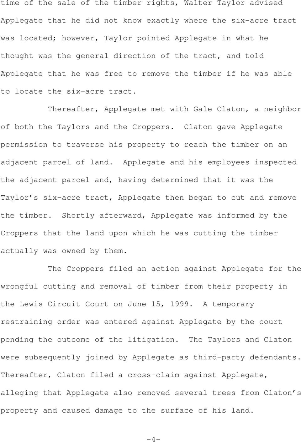 Thereafter, Applegate met with Gale Claton, a neighbor of both the Taylors and the Croppers.