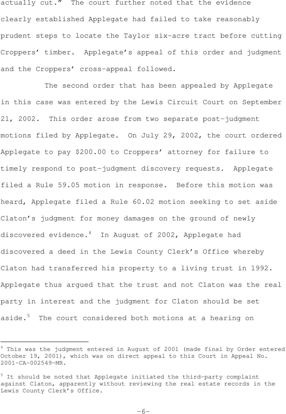 The second order that has been appealed by Applegate in this case was entered by the Lewis Circuit Court on September 21, 2002.