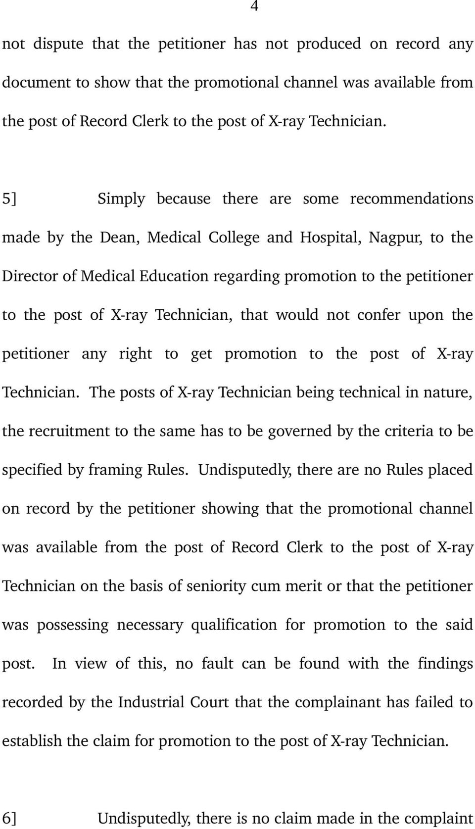 ray Technician, that would not confer upon the petitioner any right to get promotion to the post of X ray Technician.