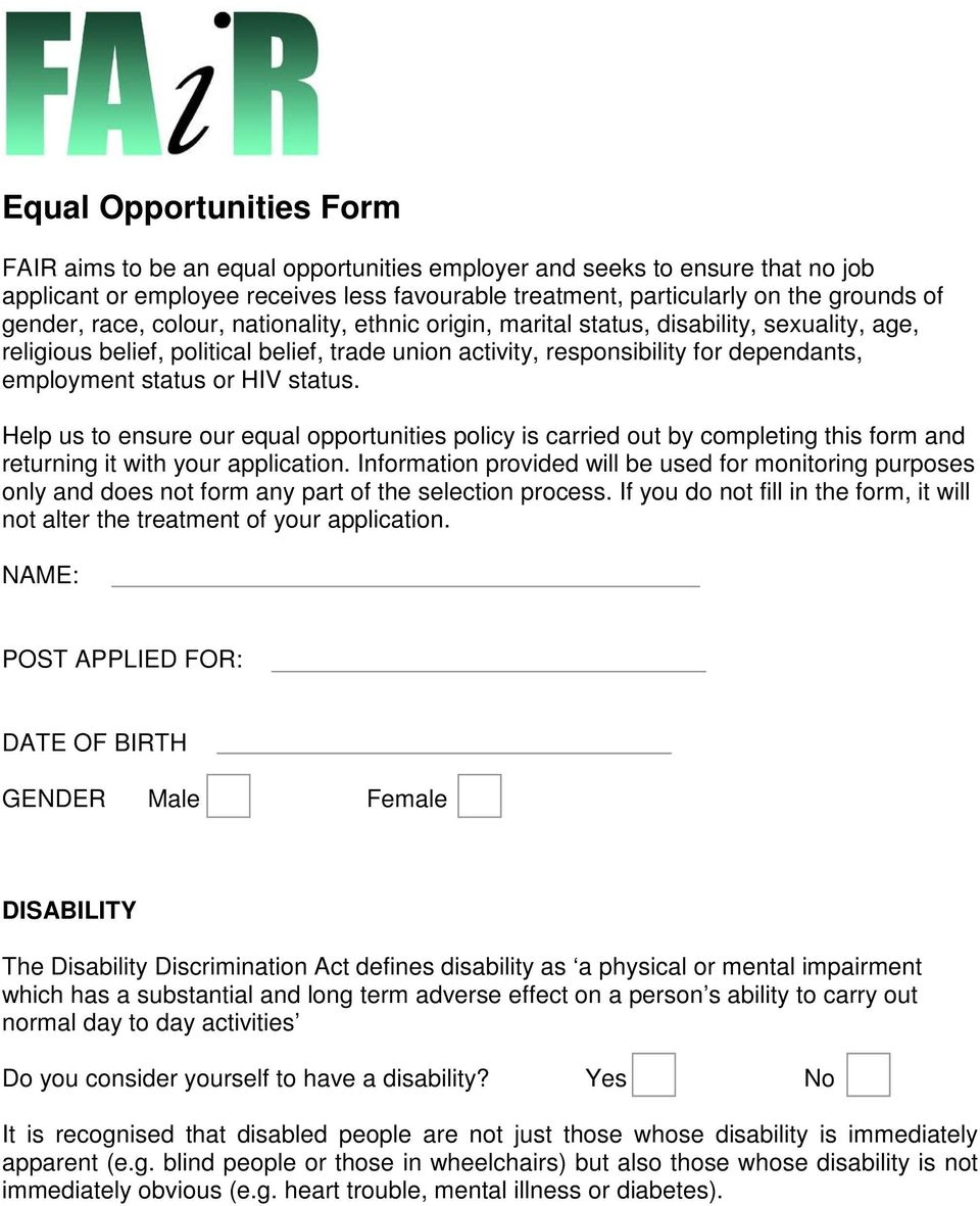 status or HIV status. Help us to ensure our equal opportunities policy is carried out by completing this form and returning it with your application.