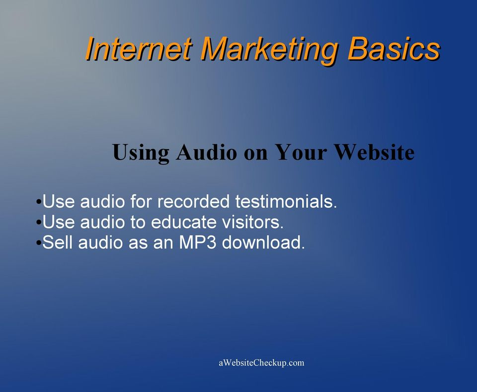 Use audio to educate visitors.