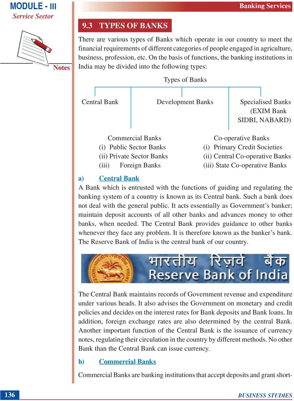 SIDBI, NABARD) Commercial Banks Co-operative Banks (i) Public Sector Banks (i) Primary Credit Societies (ii) Private Sector Banks (ii) Central Co-operative Banks (iii) Foreign Banks (iii) State