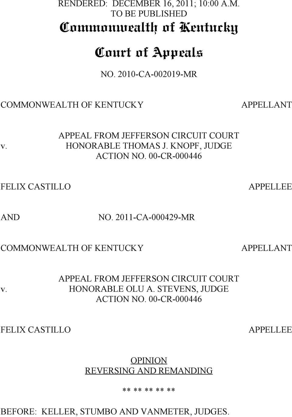 00-CR-000446 FELIX CASTILLO APPELLEE AND NO. 2011-CA-000429-MR COMMONWEALTH OF KENTUCKY APPELLANT APPEAL FROM JEFFERSON CIRCUIT COURT v.