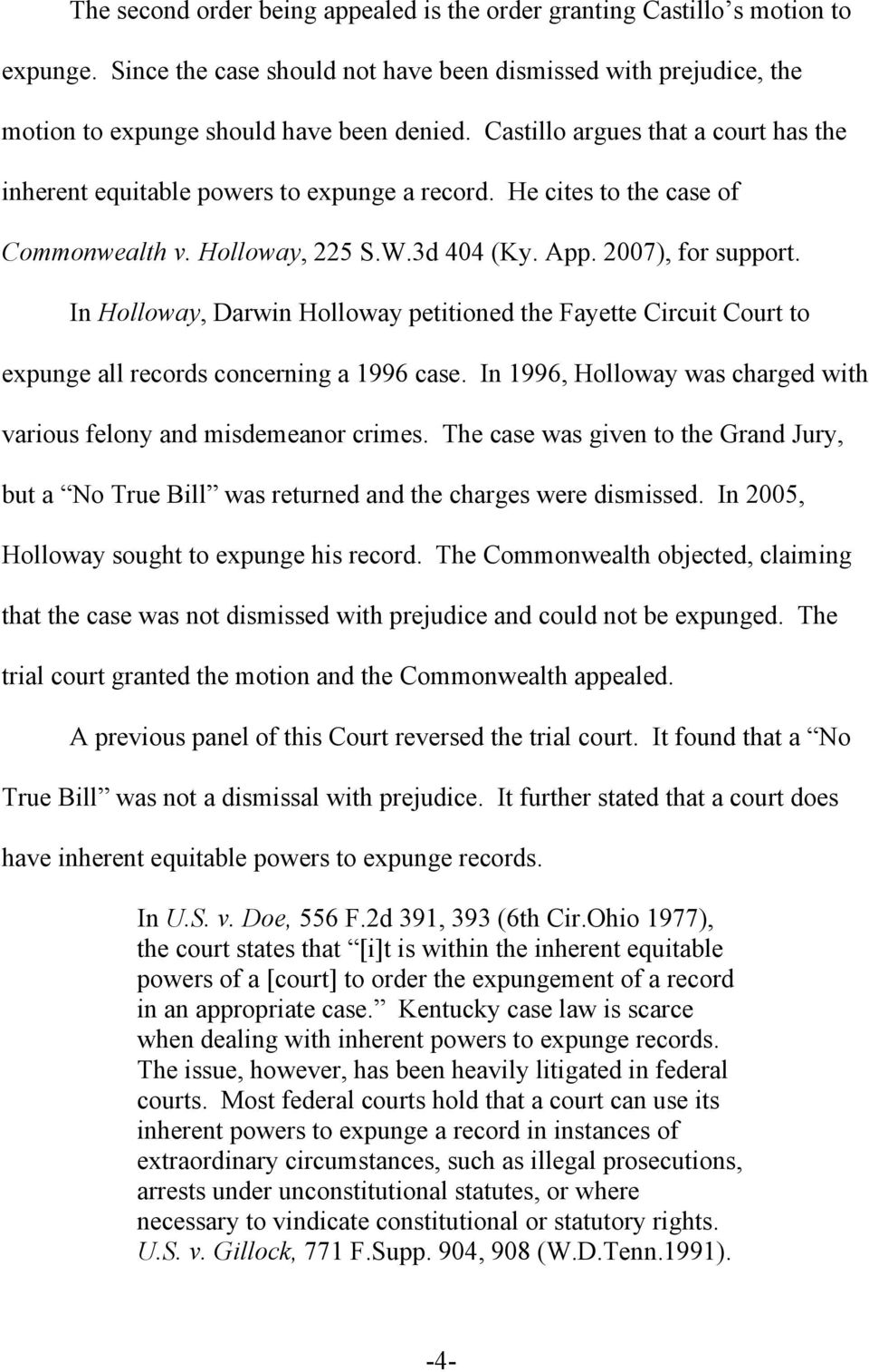 In Holloway, Darwin Holloway petitioned the Fayette Circuit Court to expunge all records concerning a 1996 case. In 1996, Holloway was charged with various felony and misdemeanor crimes.