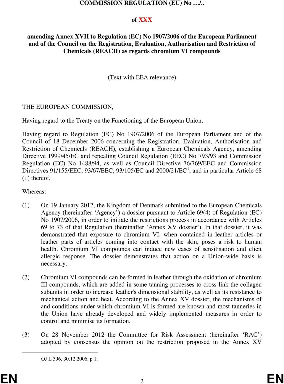 regards chromium VI compounds (Text with EEA relevance) THE EUROPEAN COMMISSION, Having regard to the Treaty on the Functioning of the European Union, Having regard to Regulation (EC) No 1907/2006 of