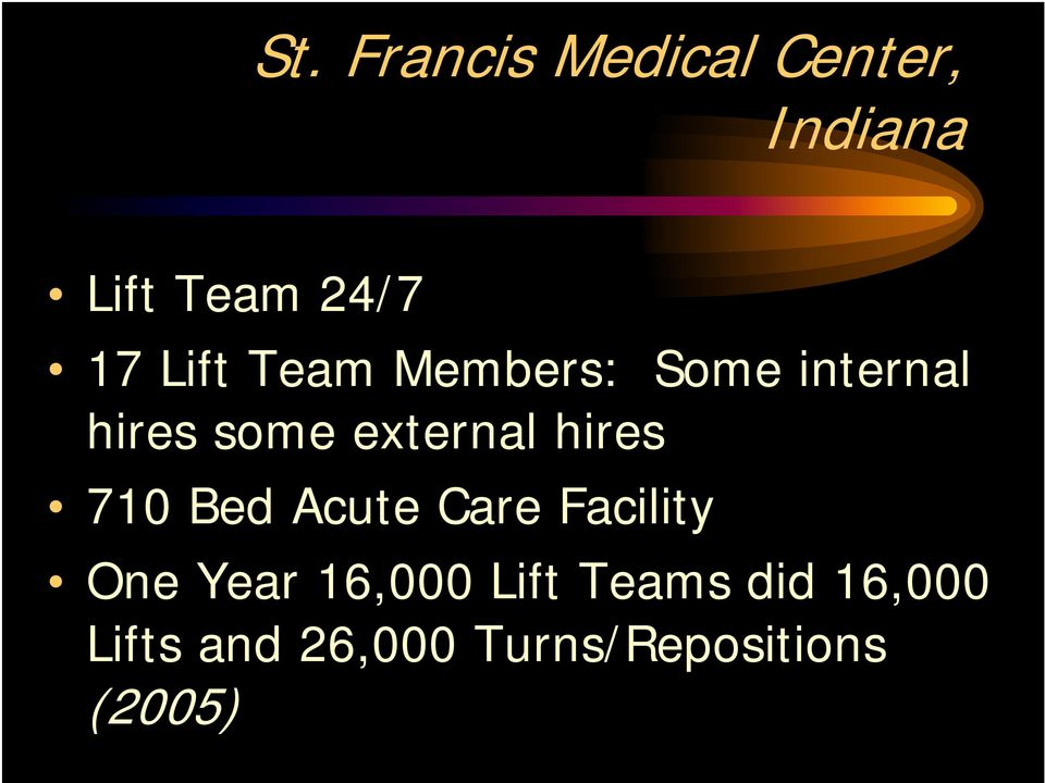 hires 710 Bed Acute Care Facility One Year 16,000 Lift