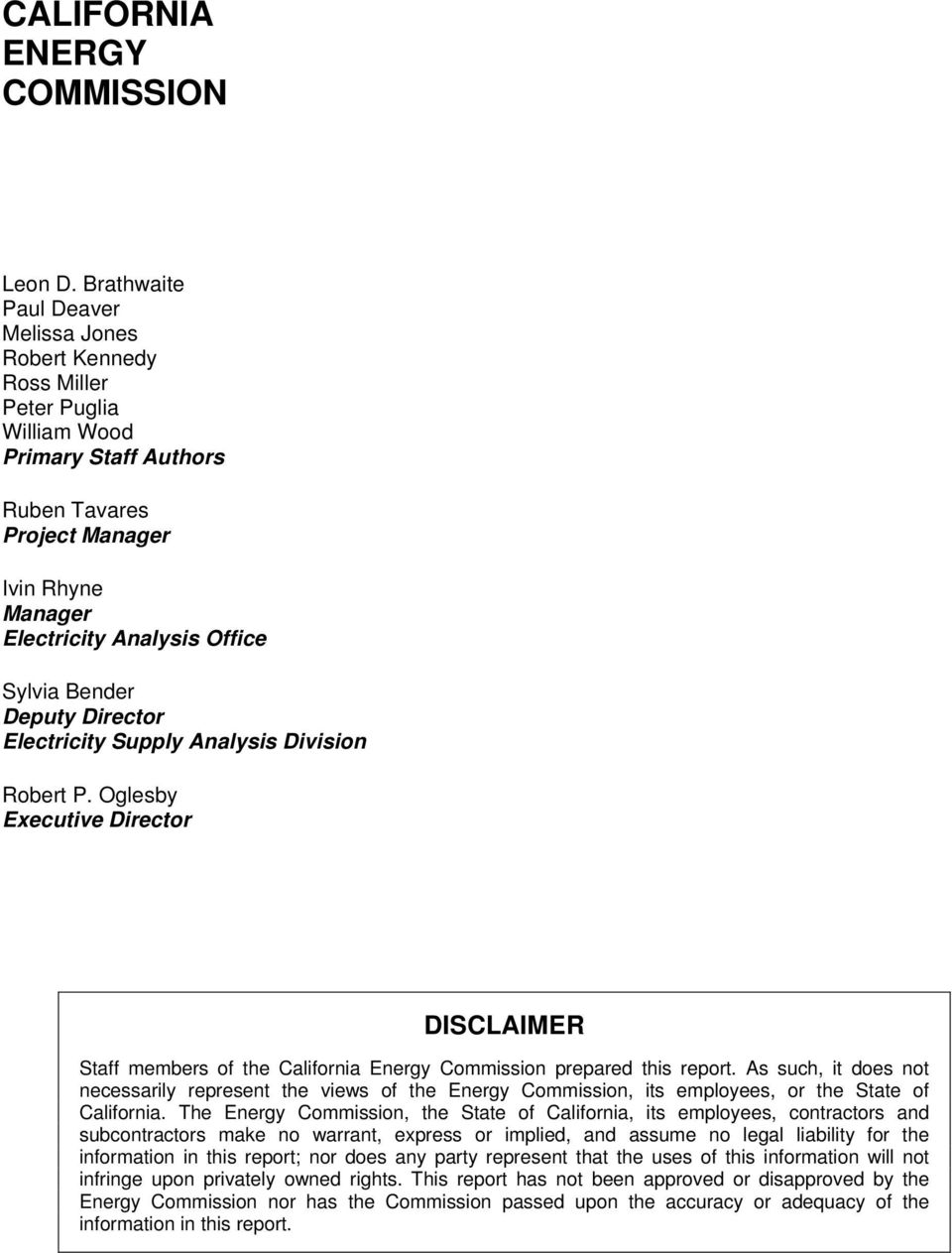 Bender Deputy Director Electricity Supply Analysis Division Robert P. Oglesby Executive Director DISCLAIMER Staff members of the California Energy Commission prepared this report.