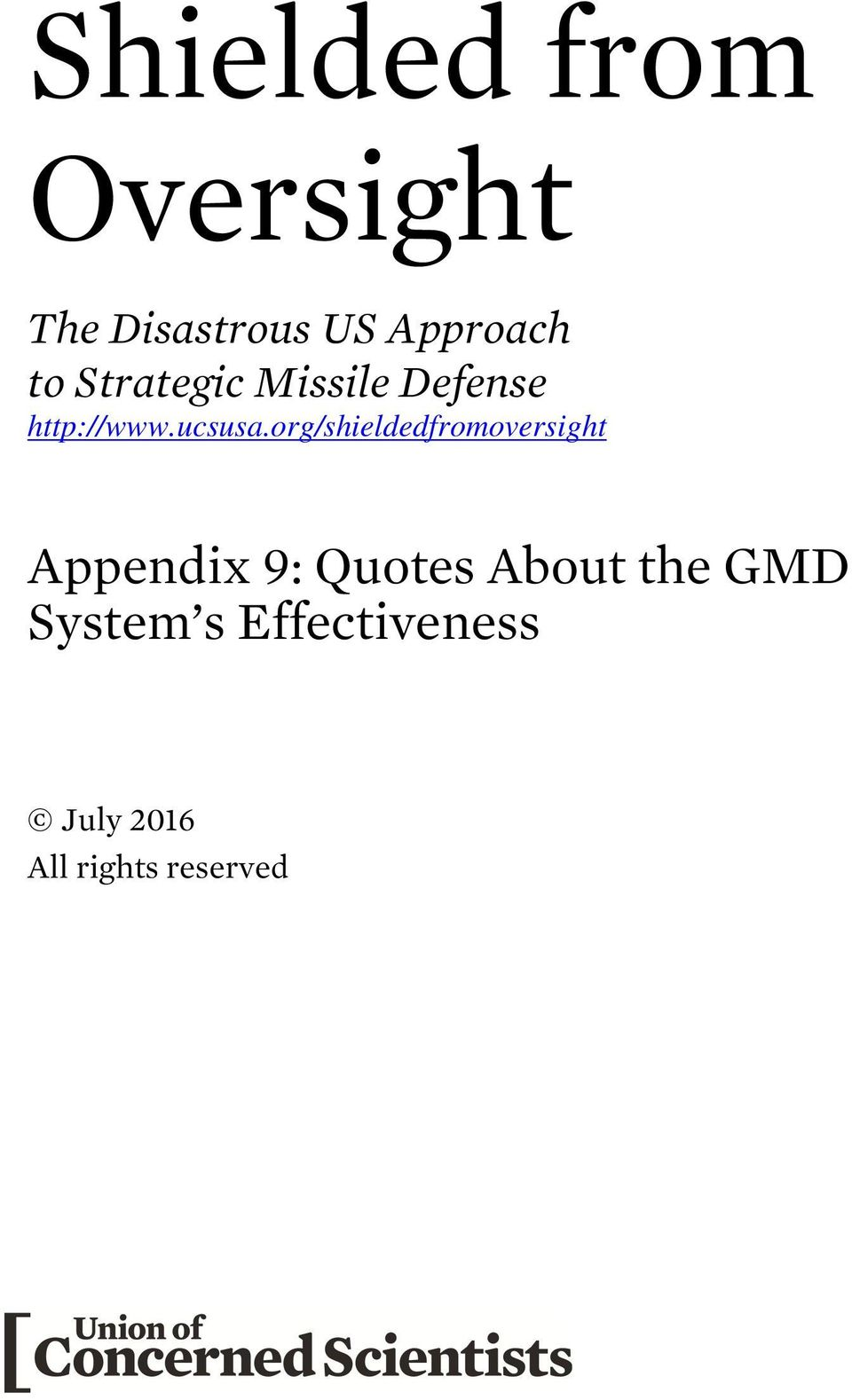 org/shieldedfromoversight Appendix 9: Quotes About