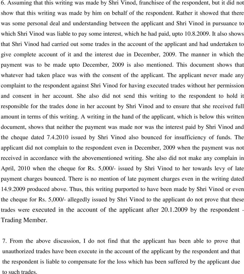 8.2009. It also shows that Shri Vinod had carried out some trades in the account of the applicant and had undertaken to give complete account of it and the interest due in December, 2009.