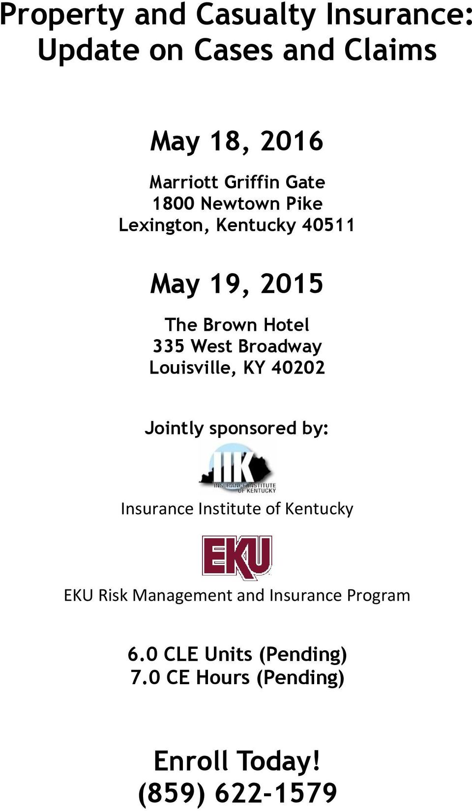 Louisville, KY 40202 Jointly sponsored by: Insurance Institute of Kentucky EKU Risk Management