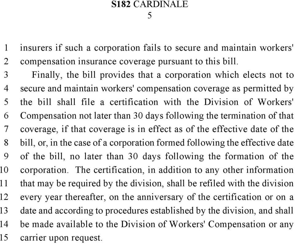 Compensation not later than 0 days following the termination of that coverage, if that coverage is in effect as of the effective date of the bill, or, in the case of a corporation formed following