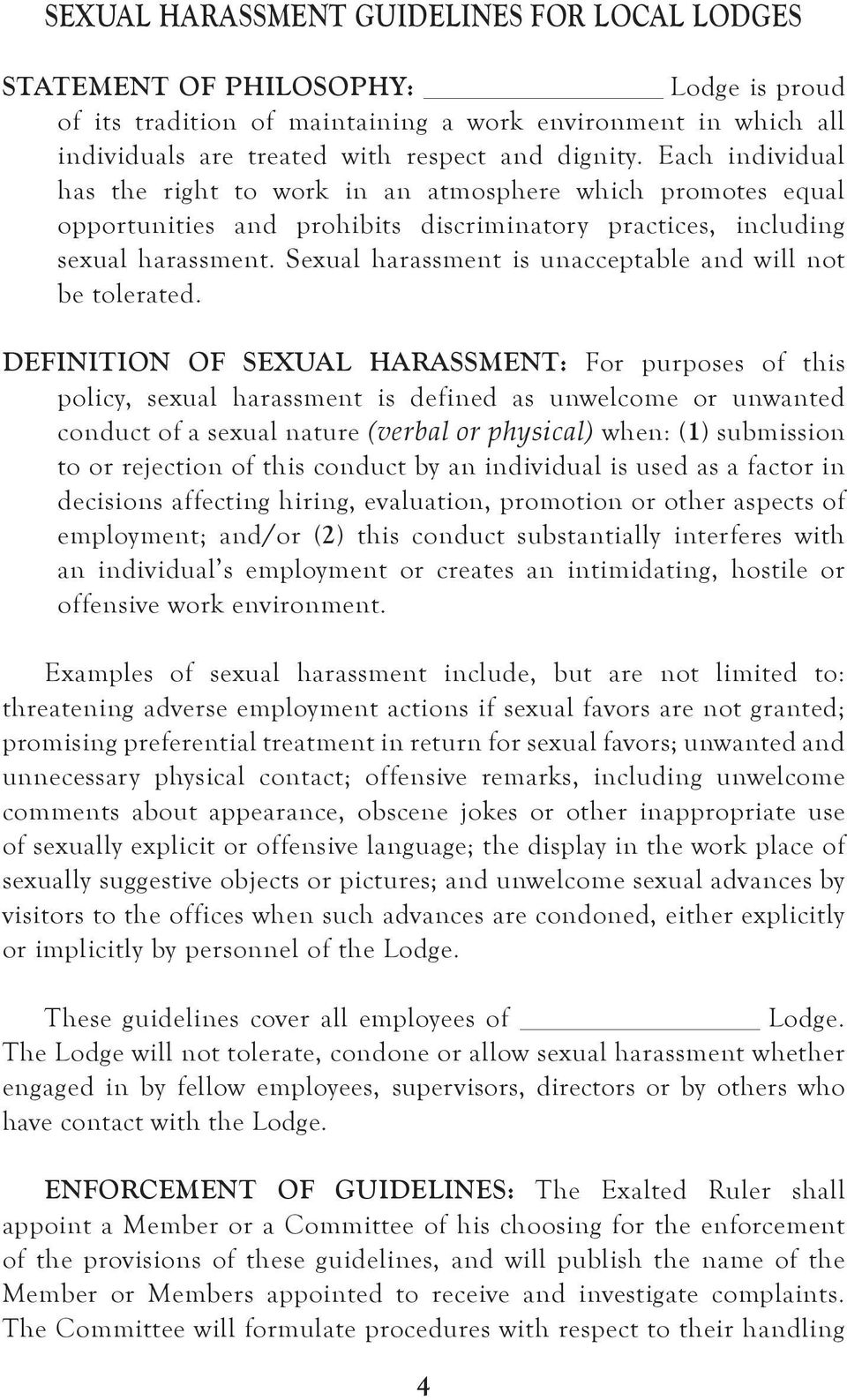 Sexual harassment is unacceptable and will not be tolerated.
