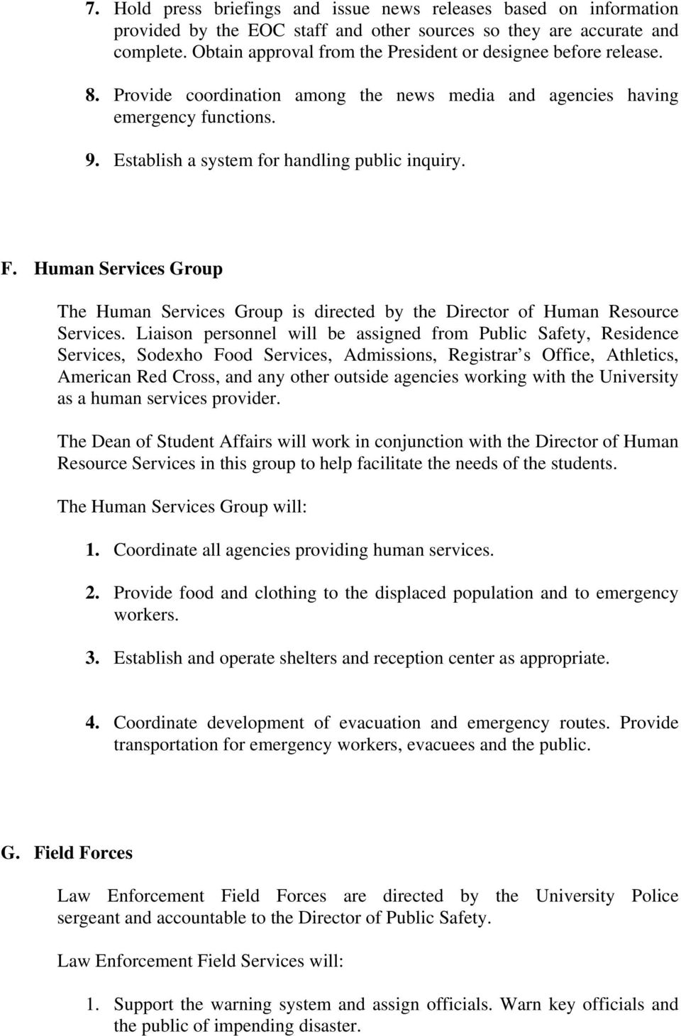 F. Human Services Group The Human Services Group is directed by the Director of Human Resource Services.