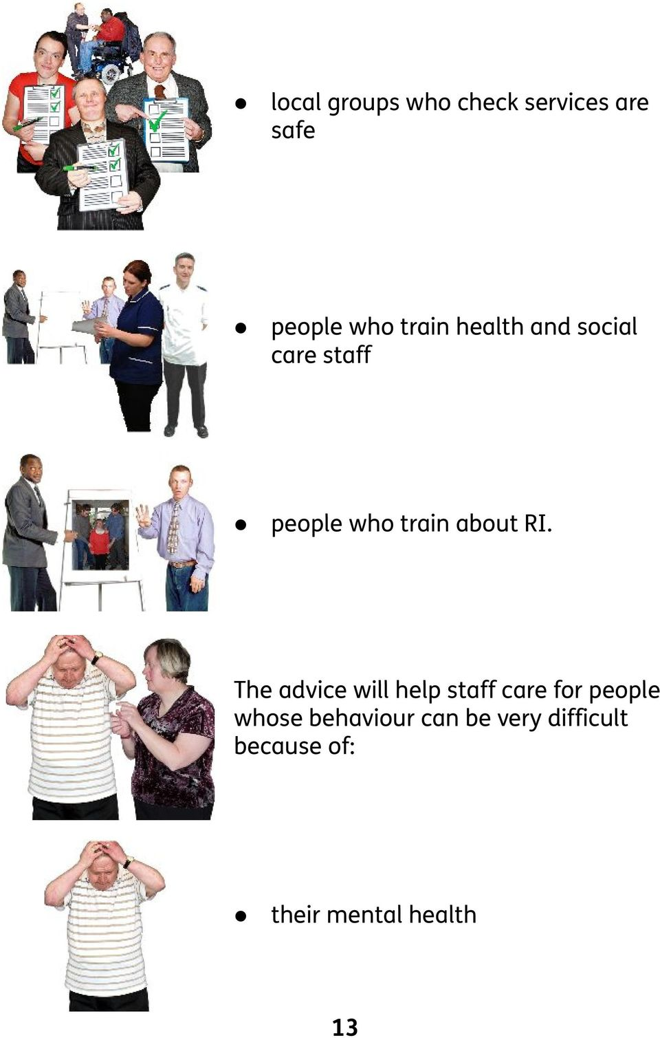 The advice will help staff care for people whose