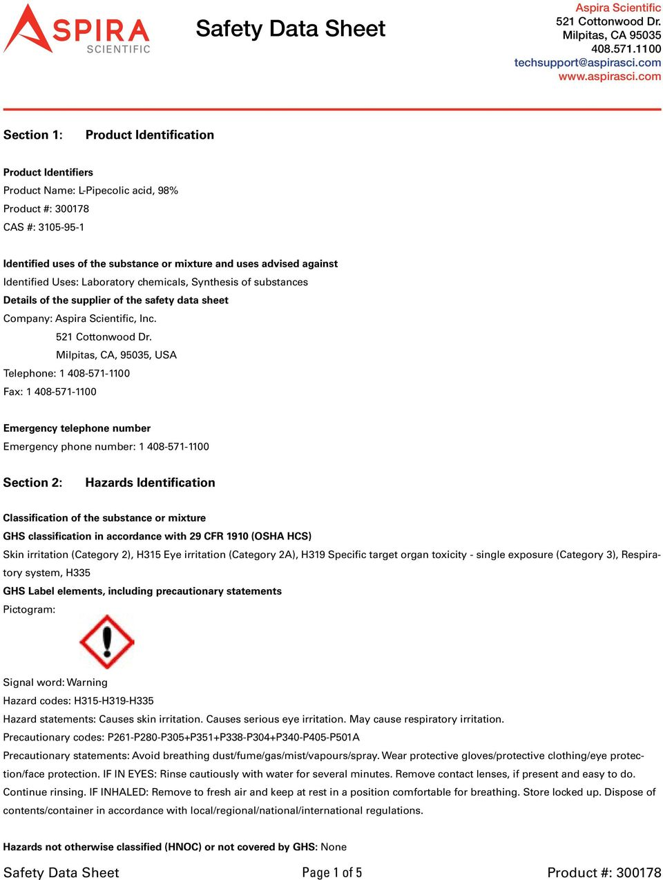 com Section 1: Product Identification Product Identifiers Product Name: L- Pipecolic acid, 98% CAS #: 3105-95-1 Identified uses of the substance or mixture and uses advised against Identified Uses: