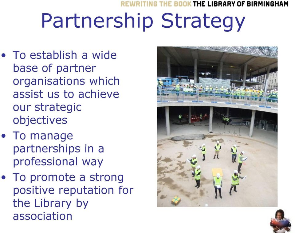 objectives To manage partnerships in a professional way To