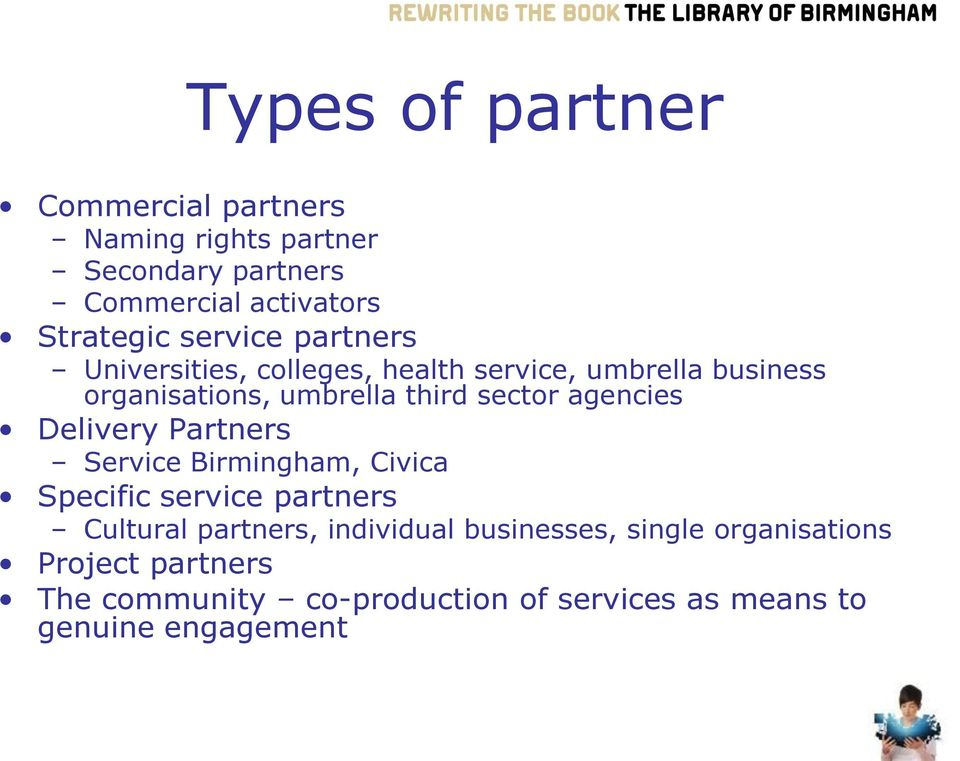 agencies Delivery Partners Service Birmingham, Civica Specific service partners Cultural partners, individual