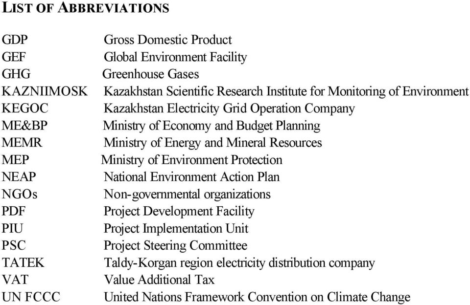 Ministry of Energy and Mineral Resources Ministry of Environment Protection National Environment Action Plan Non-governmental organizations Project Development Facility