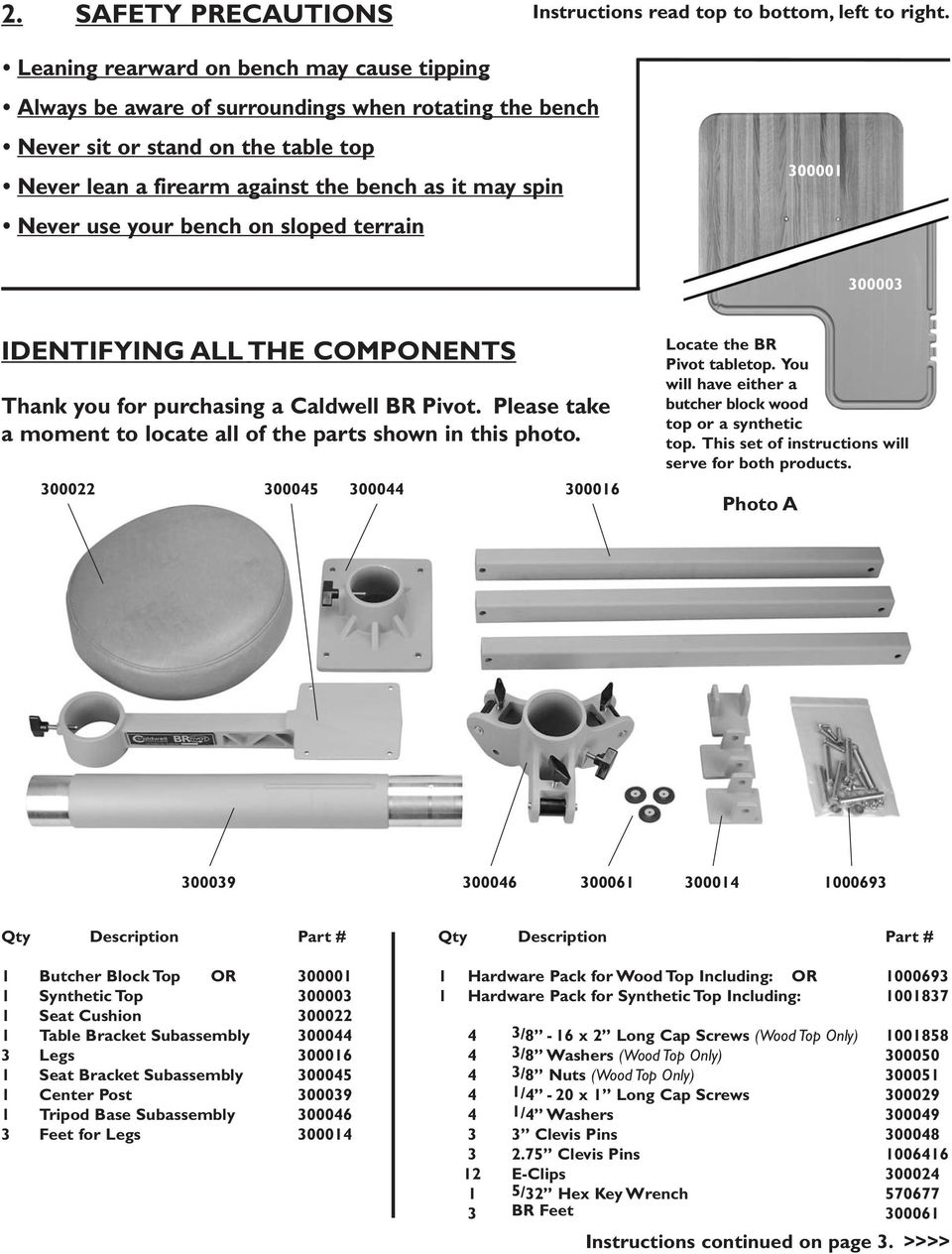 your bench on sloped terrain 300001 300003 IDENTIFYING ALL THE COMPONENTS Thank you for purchasing a Caldwell BR Pivot. Please take a moment to locate all of the parts shown in this photo.