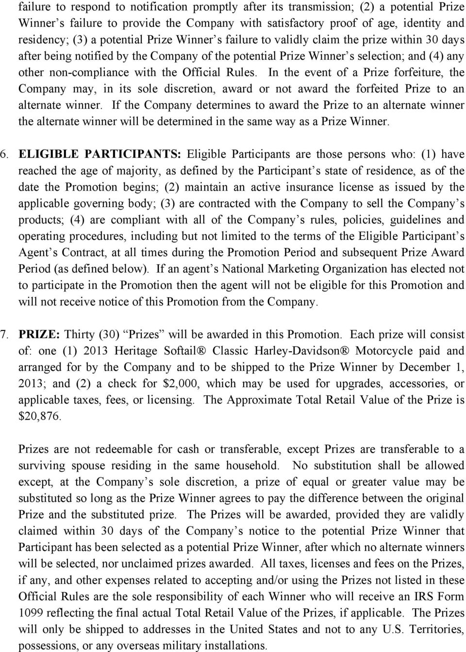 Official Rules. In the event of a Prize forfeiture, the Company may, in its sole discretion, award or not award the forfeited Prize to an alternate winner.