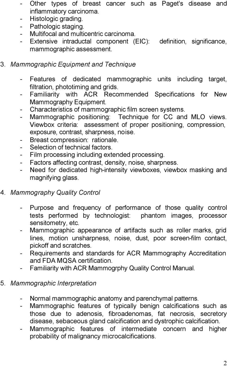 Mammographic Equipment and Technique - Features of dedicated mammographic units including target, filtration, phototiming and grids.