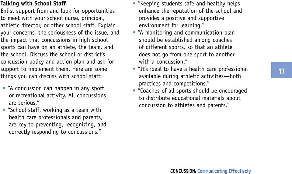 Discuss the school or district s concussion policy and action plan and ask for support to implement them.