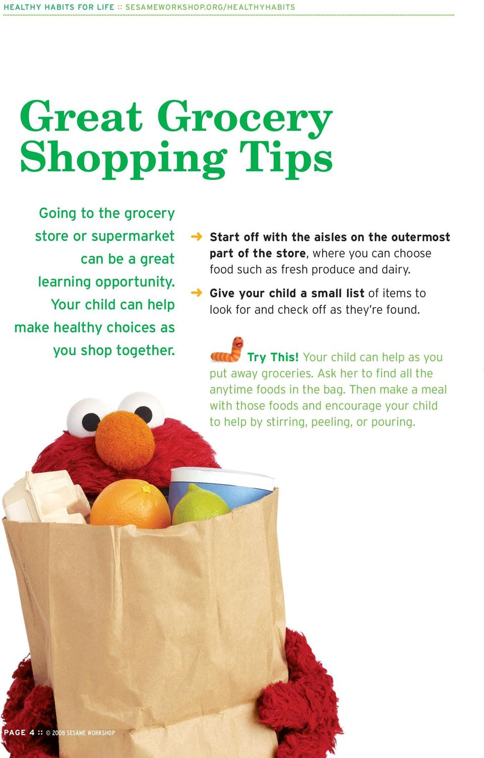 Give your child a small list of items to look for and check off as they re found. make healthy choices as you shop together. PAGE 4 :: 2008 SESAME WORKSHOP Try This!