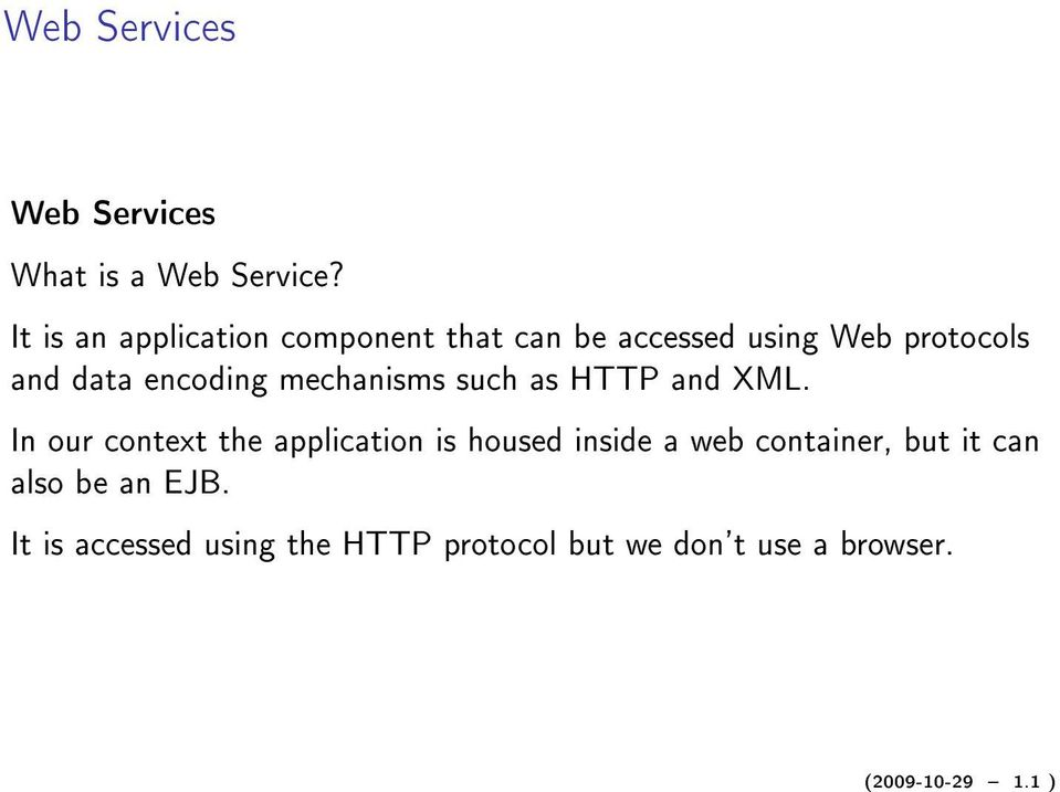 encoding mechanisms such as HTTP and XML.
