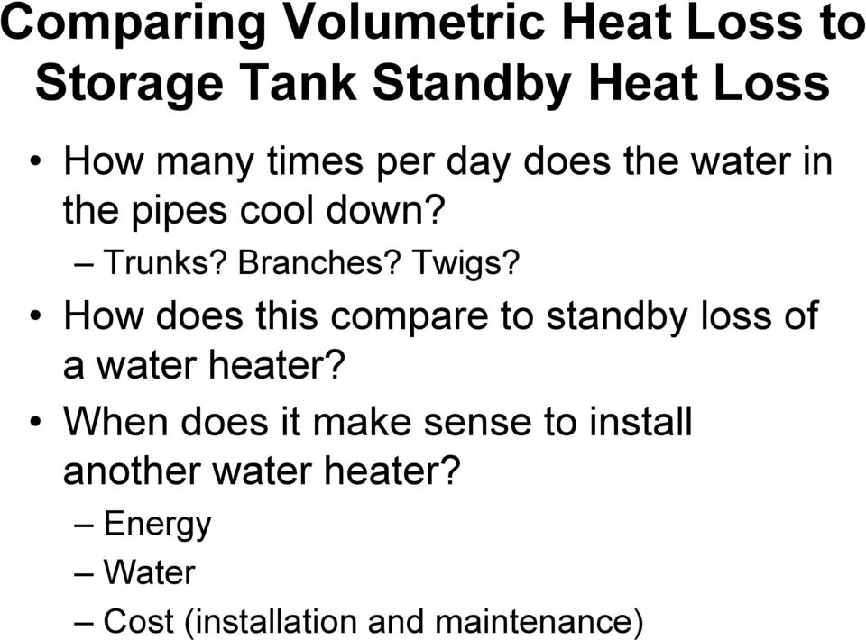 How does this compare to standby loss of a water heater?