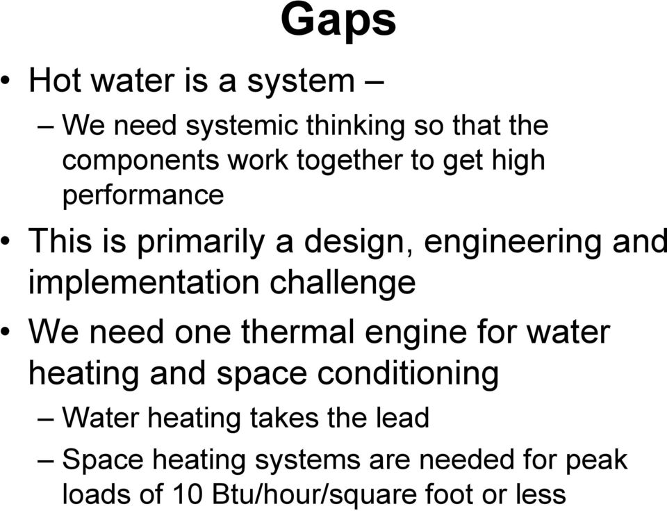 challenge We need one thermal engine for water heating and space conditioning Water