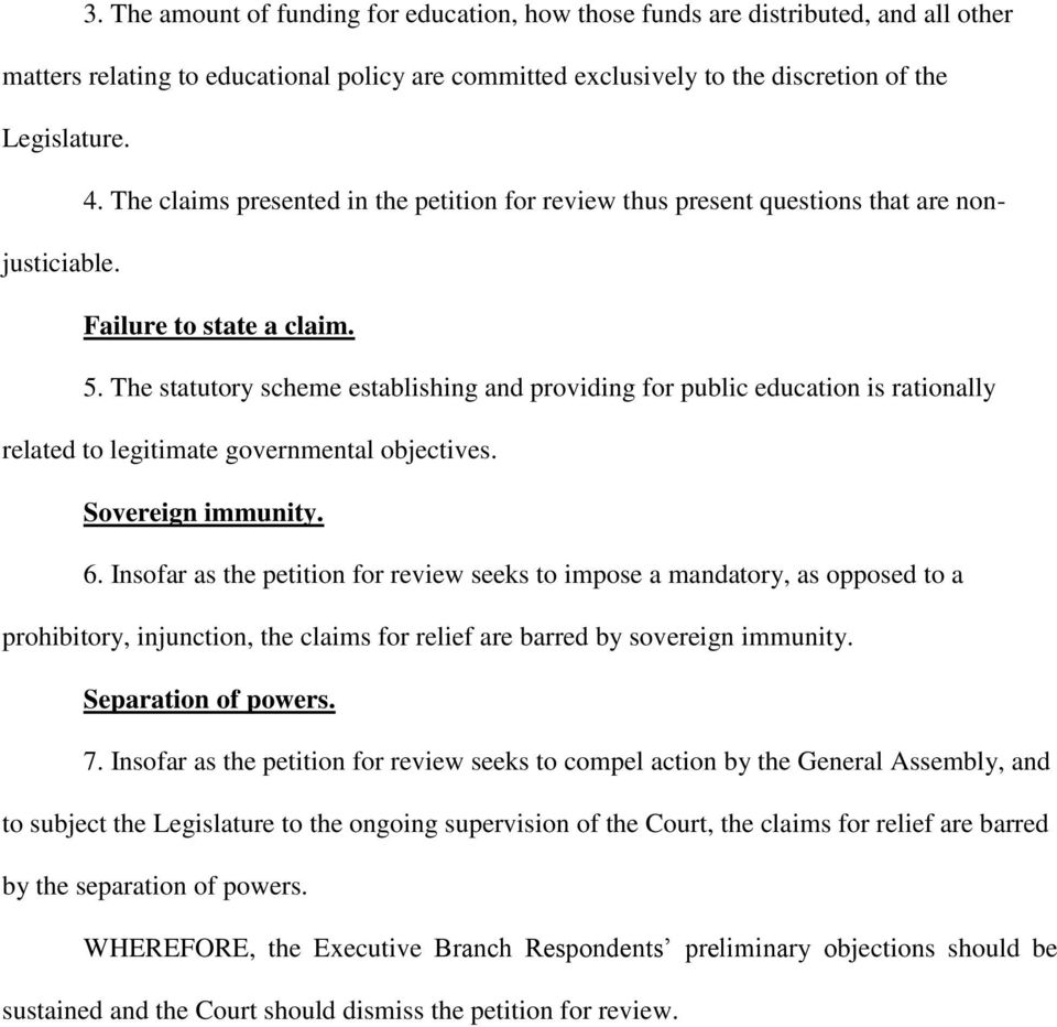 The statutory scheme establishing and providing for public education is rationally related to legitimate governmental objectives. Sovereign immunity. 6.