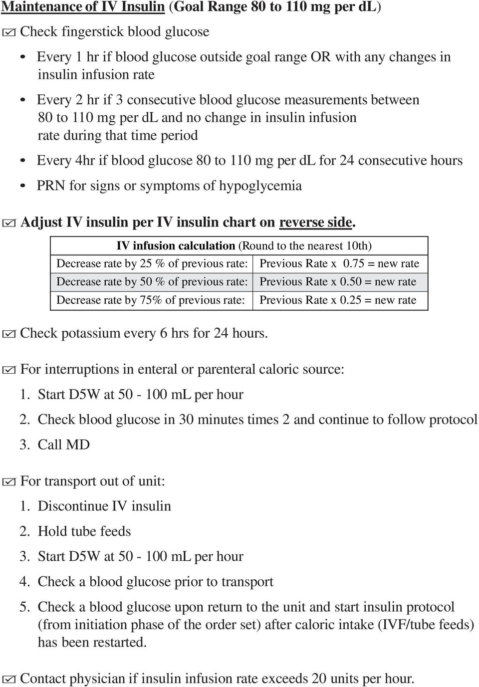 for signs or symptoms of hypoglycemia Adjust IV insulin per IV insulin chart on reverse side. IV infusion calculation (Round to the nearest 10th) Decrease rate 5 % : Previous Rate x 0.