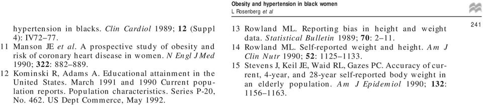 Series P-20, No. 462. US Dept Commerce, May 1992. 13 Rowland ML. Reporting bias in height and weight data. Statistical Bulletin 1989; 70: 2 11. 14 Rowland ML.