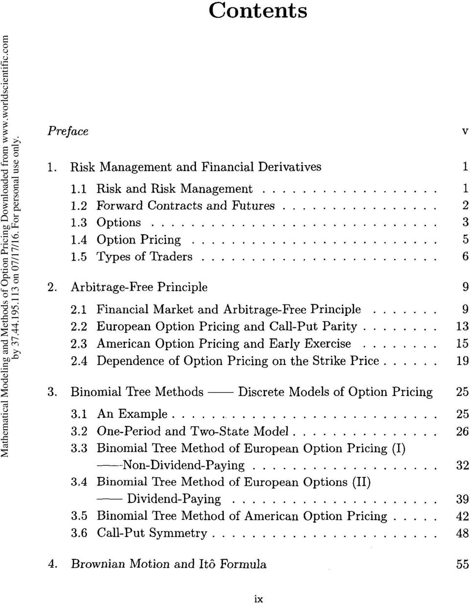 4 Dependence of Option Pricing on the Strike Price 19 3. Binomial Tree Methods Discrete Models of Option Pricing 25 3.1 An Example 25 3.2 One-Period and Two-State Model 26 3.