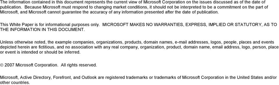 presented after the date of publication. This White Paper is for informational purposes only. MICROSOFT MAKES NO WARRANTIES, EPRESS, IMPLIED OR STATUTORY, AS TO THE INFORMATION IN THIS DOCUMENT.