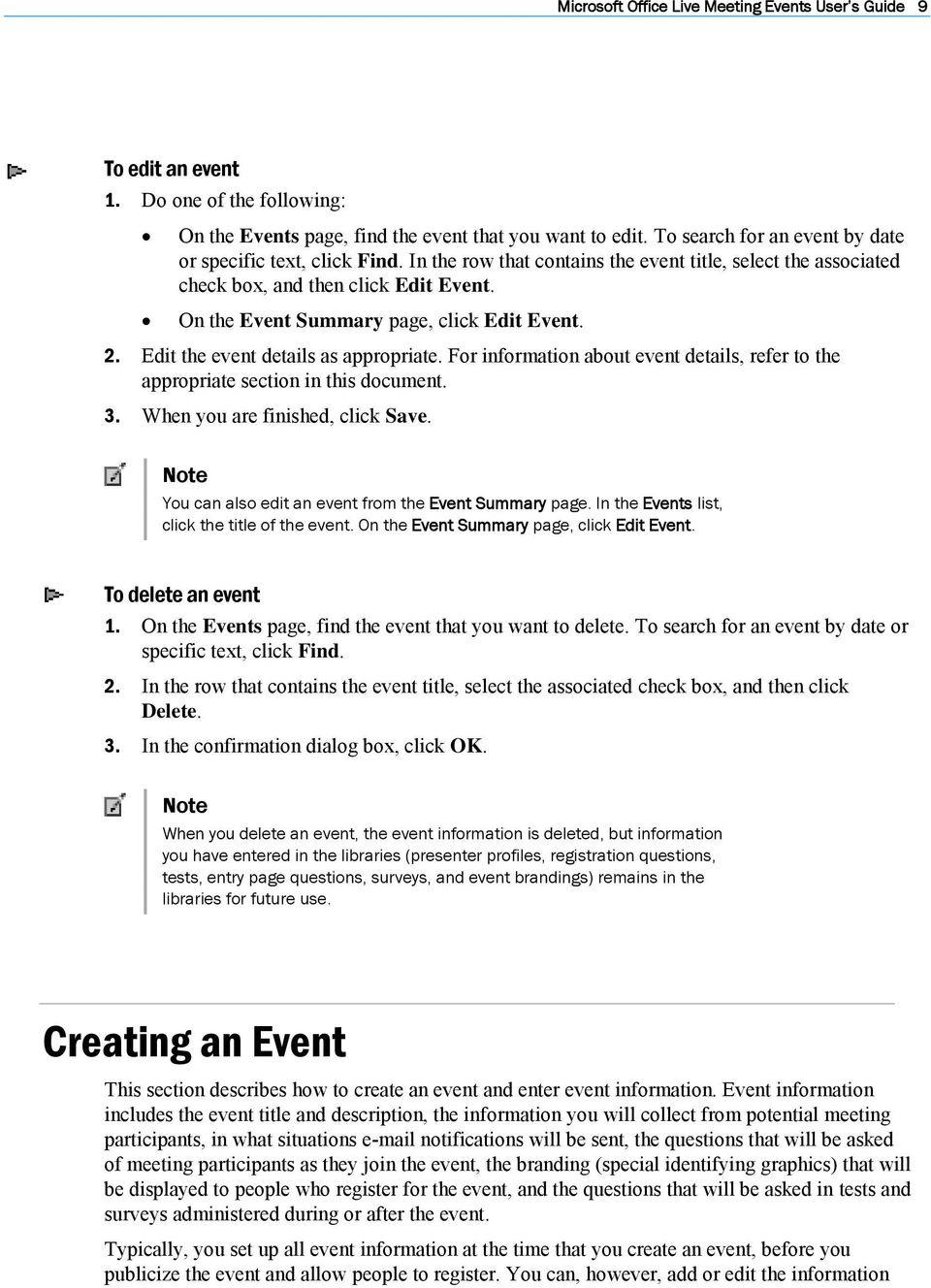 On the Event Summary page, click Edit Event. 2. Edit the event details as appropriate. For information about event details, refer to the appropriate section in this document. 3.