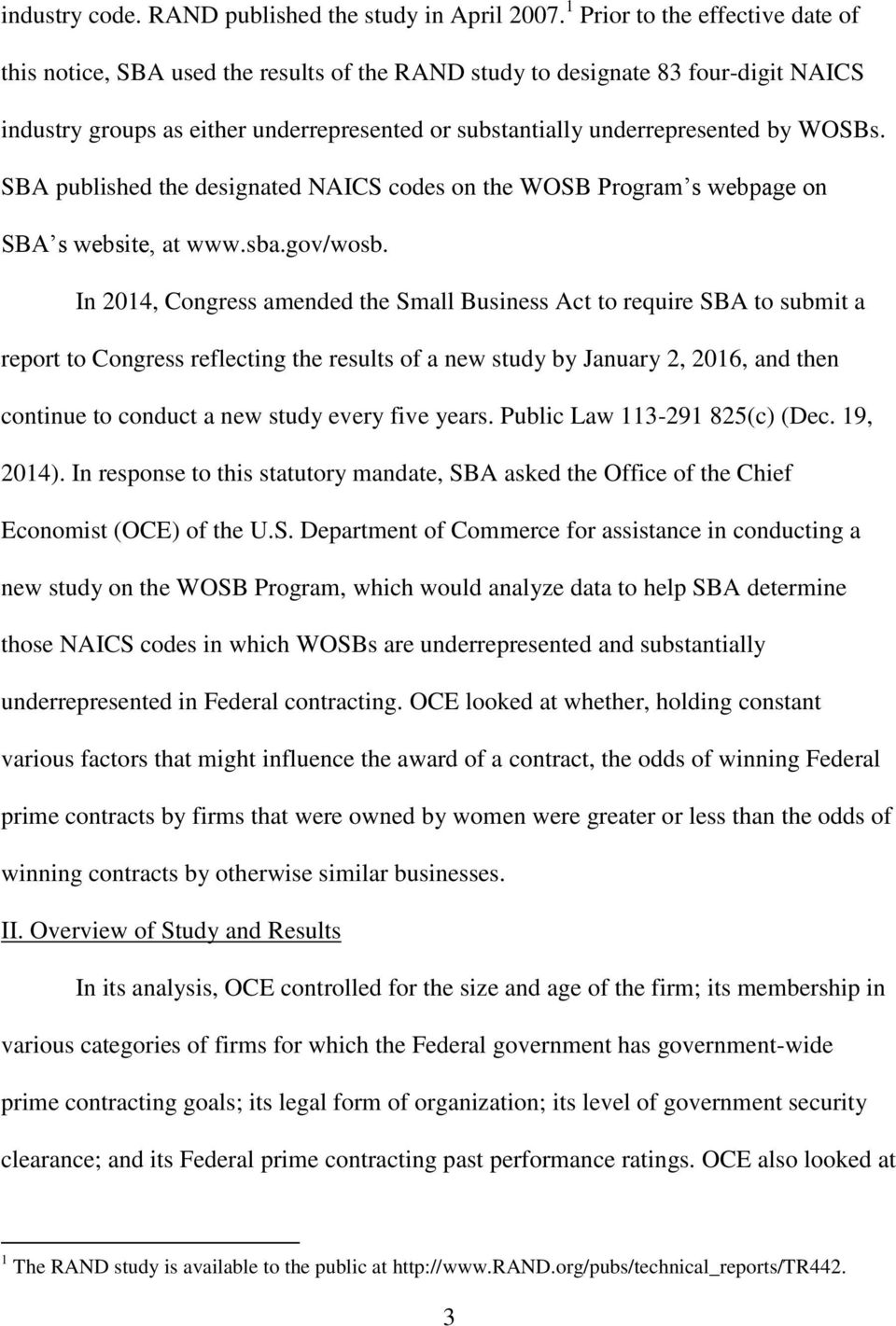 WOSBs. SBA published the designated NAICS codes on the WOSB Program s webpage on SBA s website, at www.sba.gov/wosb.