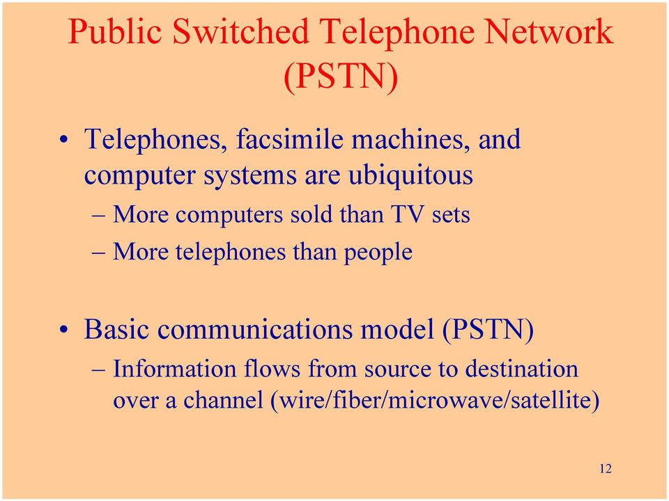telephones than people Basic communications model (PSTN) Information flows
