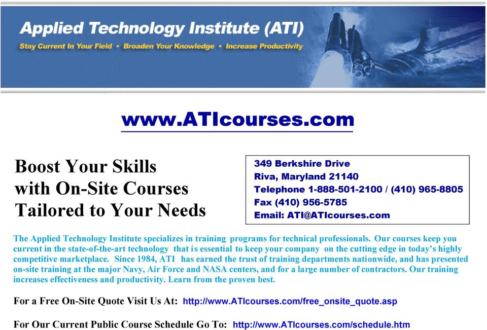 Since 1984, ATI has earned the trust of training departments nationwide, and has presented on-site training at the major Navy, Air Force and NASA centers, and for a large number of contractors.