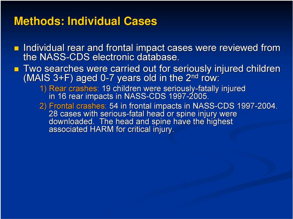 children were seriously-fatally injured in 16 rear impacts in NASS-CDS 1997-2005.