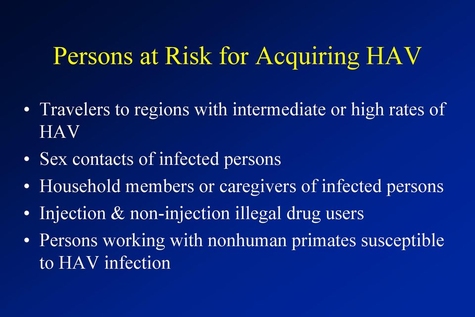 or caregivers of infected persons Injection & non-injection illegal drug