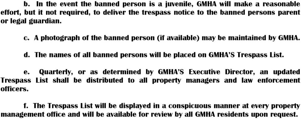 The names of all banned persons will be placed on GMHA S Trespass List. e.