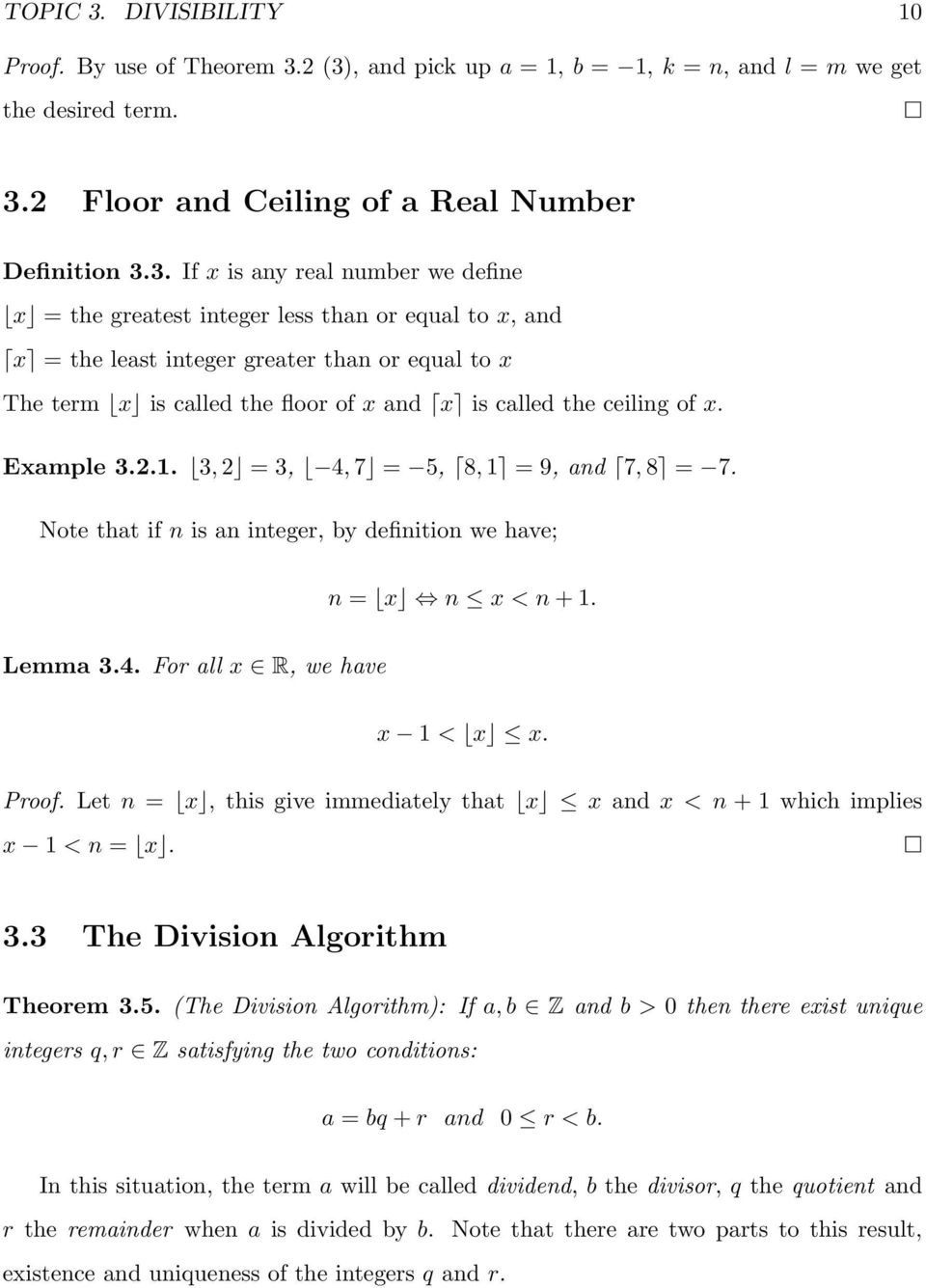 2 (3), and pick up a = 1, b = 1, k = n, and l = m we get the desired term. 3.2 Floor and Ceiling of a Real Number Definition 3.3. If x is any real number we define x = the greatest integer less than