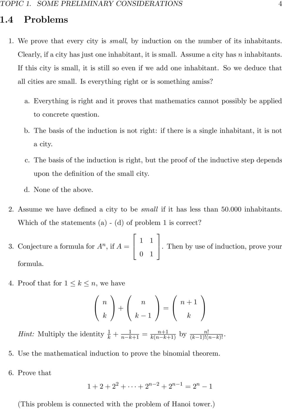 b. The basis of the induction is not right: if there is a single inhabitant, it is not a ci