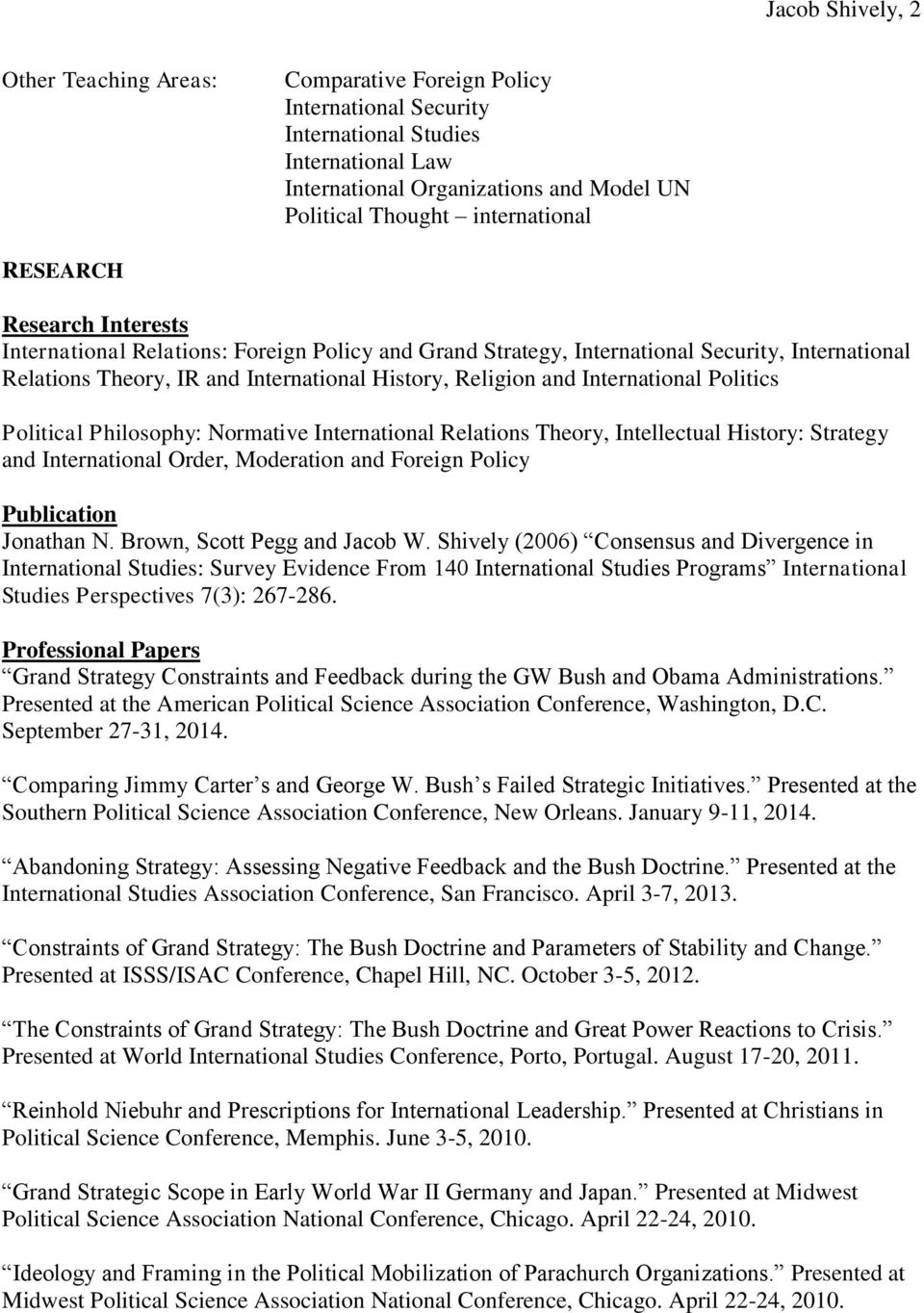 and International Politics Political Philosophy: Normative International Relations Theory, Intellectual History: Strategy and International Order, Moderation and Foreign Policy Publication Jonathan N.