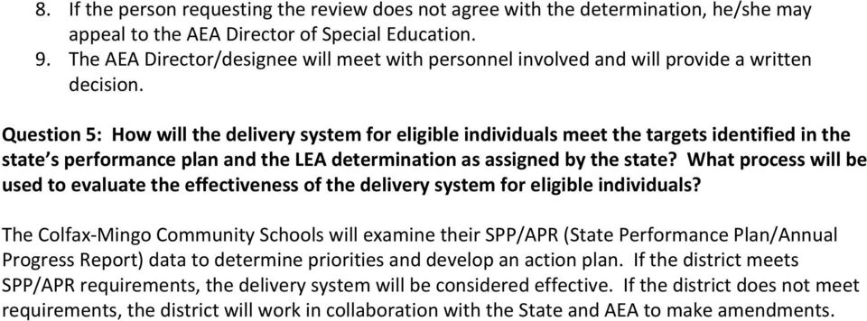 Question 5: How will the delivery system for eligible individuals meet the targets identified in the state s performance plan and the LEA determination as assigned by the state?