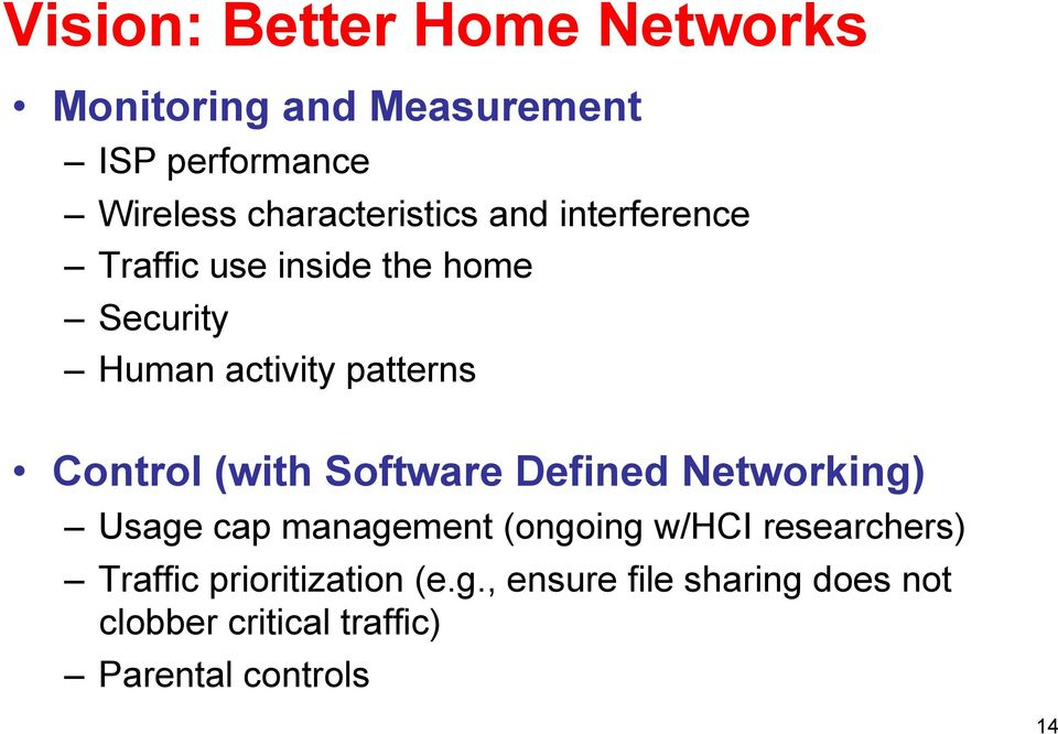 patterns Control (with Software Defined Networking) Usage cap management (ongoing w/hci