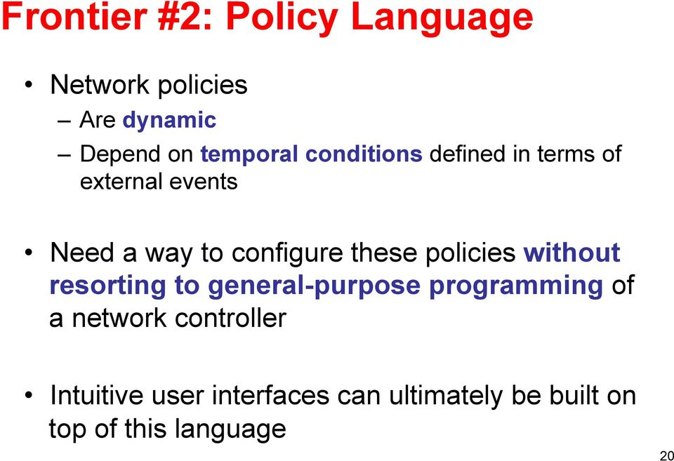 policies without resorting to general-purpose programming of a network
