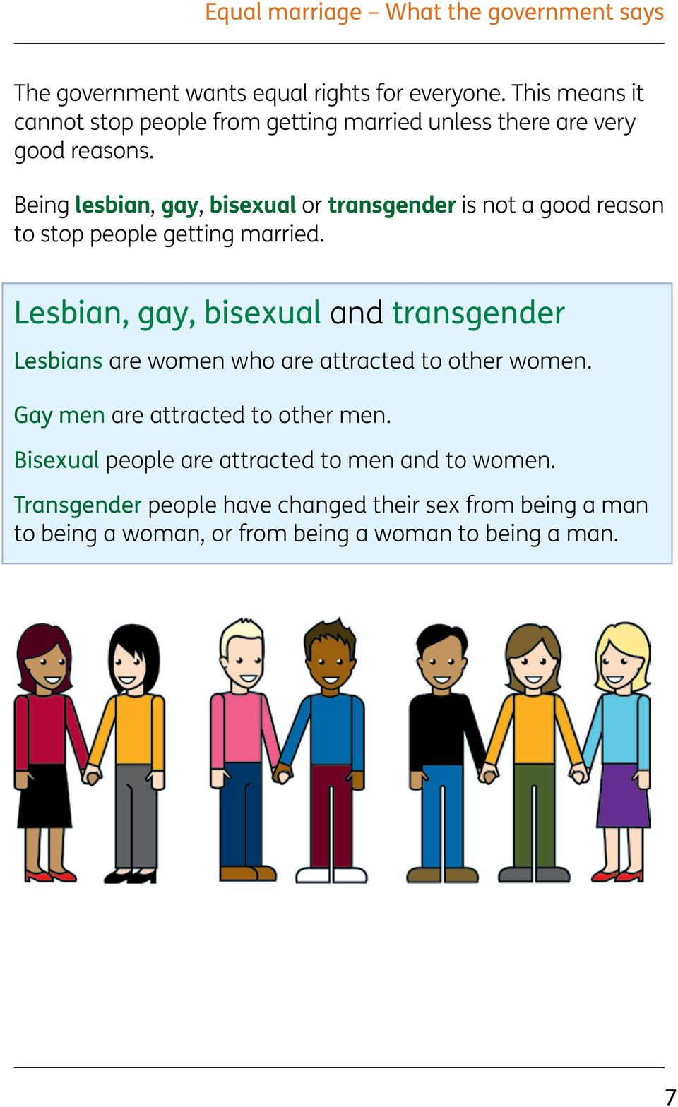 Being lesbian, gay, bisexual or transgender is not a good reason to stop people getting married.