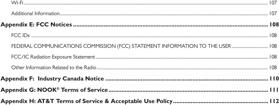 .. 108 FCC/IC Radiation Exposure Statement... 108 Other Information Related to the Radio.